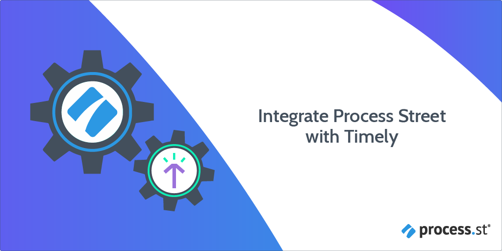 Integrate Process Street with Timely