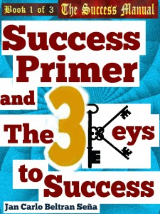 Success Primer and The 3 Keys to Success by Jan Carlo Beltran Seña