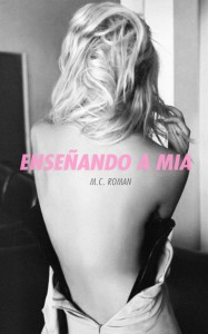Enseñando A Mia by M.C. Roman @mc_romances