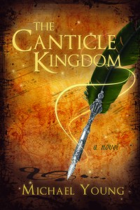 The Canticle Kingdom by Michael D Young @mdybyu