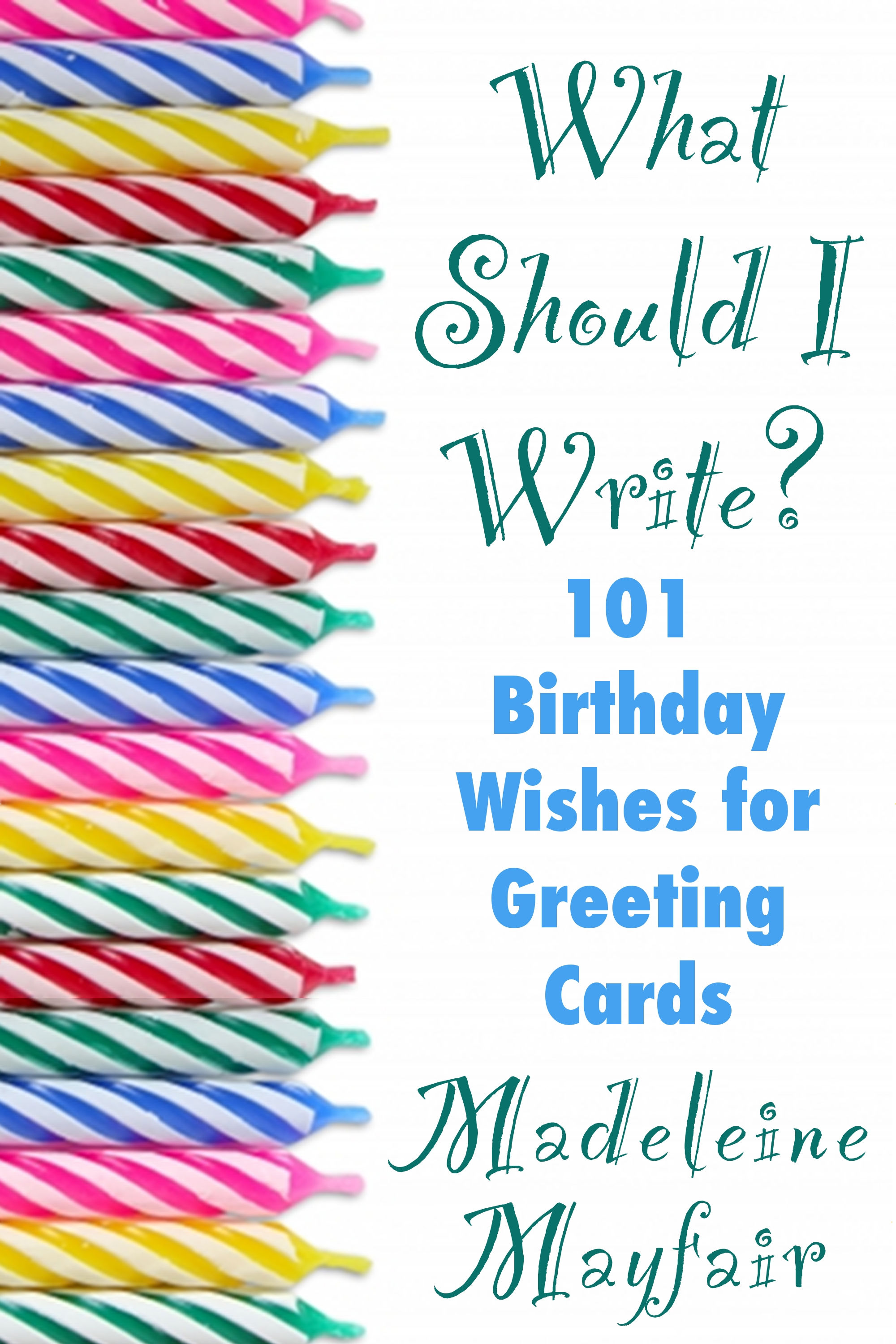 What should i write 101 birthday wishes for greeting cards by what should i write 101 birthday wishes for greeting cards by madeleine mayfair kristyandbryce Gallery