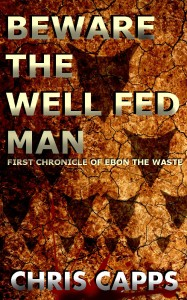 Beware the Well Fed Man by Chris Capps