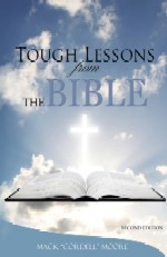 Tough Lessons from the Bible by Mack C. Moore @Cordell_79