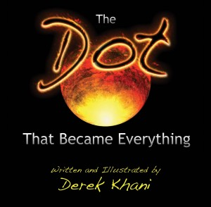 The Dot That Became Everything by Derek Khani