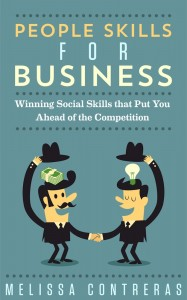 People Skills For Business: Winning Social Skills That Put You Ahead Of The Competition *FREE Guide on How to Deal With Difficult People* by Melissa Contreras @MContreras28