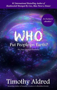 Who Put People on Earth?: The True Origin of Humanity (eBooklet) by Timothy Aldred