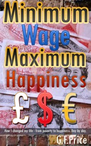 Minimum Wage Maximum Happiness by G F Price