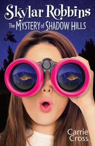 Skylar Robbins: The Mystery of Shadow Hills by Carrie Cross @Carrie_Skylar