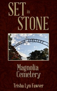 Cover Contest: Set in Stone: Magnolia Cemetery by Trisha Lyn Fawver