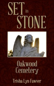 Cover Contest: Set in Stone: Oakwood Cemetery by Trisha Lyn Fawver