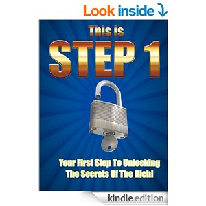 "This Is Step 1- Your First Step In Unlocking The Secrets Of The Rich!: (a 10-minute Report) by John ""Bones"" Rodriguez"