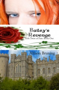 Bailey's Revenge (Irish Twist of Fate: 1) by Allison Bruning