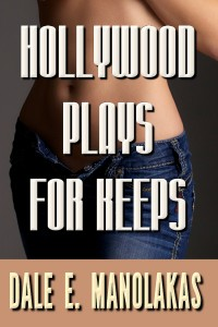 Hollywood Plays for Keeps by Dale E. Manolakas
