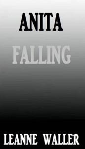 Anita Falling by Leanne Waller