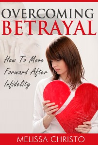 Overcoming Betrayal: How to Move Forward After Infidelity by Melissa Christo