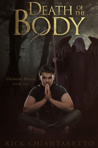Death of the Body (Crossing Death #1) by Rick Chiantaretto @ricktheauthor