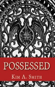Possessed by Kim A. Smith @kimsmith313