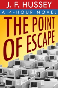 The Point of Escape: A 4-Hour Novel by J. F. Hussey