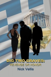 Dig Two Graves: Revenge or Honor by Nick Vellis