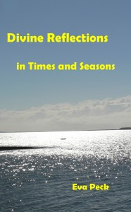 Divine Reflections in Times and Seasons by Eva Peck