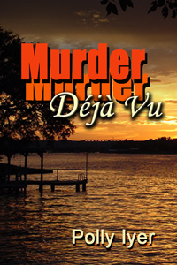 Murder Deja Vu by Polly Lyer @PollyIyer