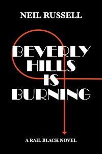 Beverly Hills is Burning by Neil Russell @NeilRussellAuth