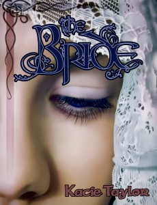 The Bride by Kacie Taylor