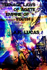 Teenage Laws of Agate: Empire of Youth by A.R Lucas @TeenageLaws