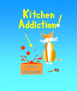 Kitchen Addiction! by Lizz Lund @FunnyAuthor