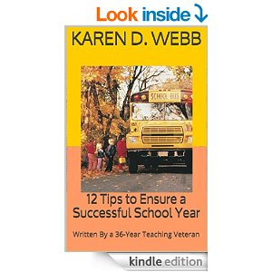 12 Tips to Ensure a Successful School Year: Written By a 36-Year Teaching Veteran by Karen D. Webb