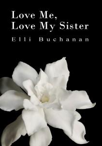 Love Me, Love My Sister by Elli Buchanan
