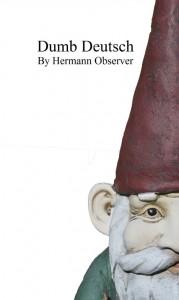 Bargain Book:  Dumb Deutsch: Absurd German Language Errors (auch für deutsche Leser geeignet) by Hermann Observer