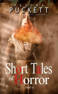 Bargain Book for 10/24/2014:  Short Tales of Horror Part II by Regina Puckett
