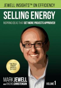 Bargain Book:  Selling Energy: Inspiring Ideas That Get More Projects Approved! by Mark Jewell
