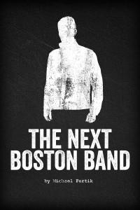 The Next Boston Band by Michael Fertik