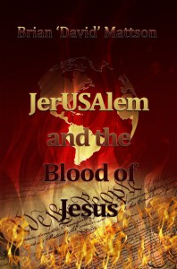 JerUSAleam and the Blood of Jesus by Brian David Mattson