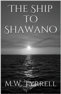 """The Ship to Shawano"" by M. W. Tyrrell"