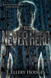 The Never Hero by T. Ellery Hodges