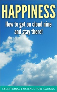HAPPINESS: How to get on Cloud Nine and Stay There! by Louise