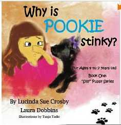 "Why is POOKIE stinky? For Ages 4 to 7 Years Old (Book One: ""Silly"" Puppy Series 1) by Lucinda Sue Crosby"