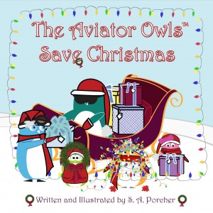 The Aviator Owls Save Christmas by S. A. Porcher