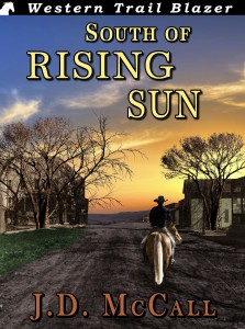 South of Rising Sun by JD McCall