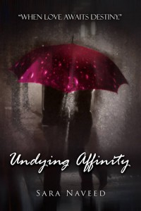 Undying Affinity by Sara Naveed
