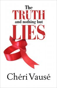 The Truth and Nothing but Lies by Cheri Vause