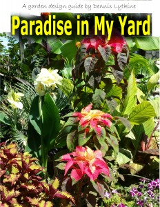Paradise in My Yard: A Garden Design Guide by Dennis Lytkine