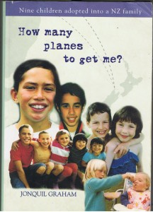 How Many Planes to Get Me? Nine children adopted into a New Zealand family by Jonquil Graham