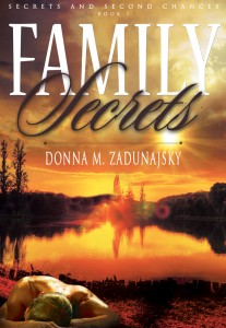 Family Secrets by Donna M. Zadunajsky