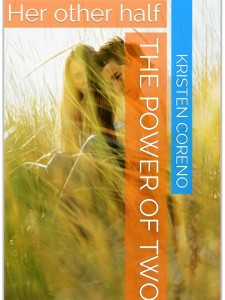 The Power of Two: Her Other Half by Kristen Coreno