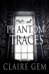 Phantom Traces by Claire Gem