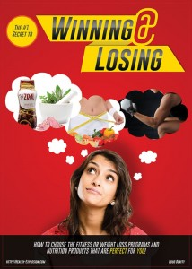 The #1 Secret to Winning@Losing – How to Choose the Fitness or Weight Loss Programs and Nutrition Products that are PERFECT for YOU! by Doug Dority